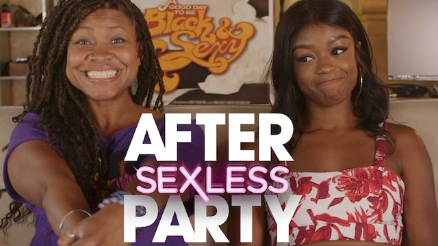 THE AFTER PARTY | SEXLESS 308
