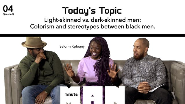04 | MINUTE MAN |  Light-Skinned Vs D...