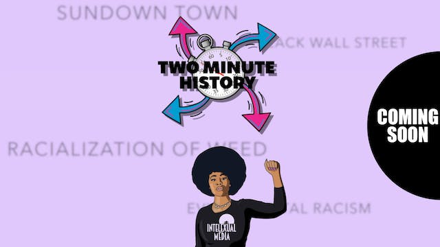TWO MINUTE HISTORY | COMING SOON