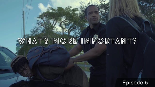 WHAT'S MORE IMPORTANT? Ep 5 | Getting...