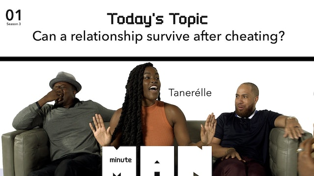 01 | MINUTE MAN | Can A Relationship Survive Cheating?