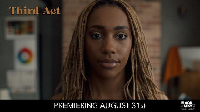 Third Act | Premieres Aug 31st