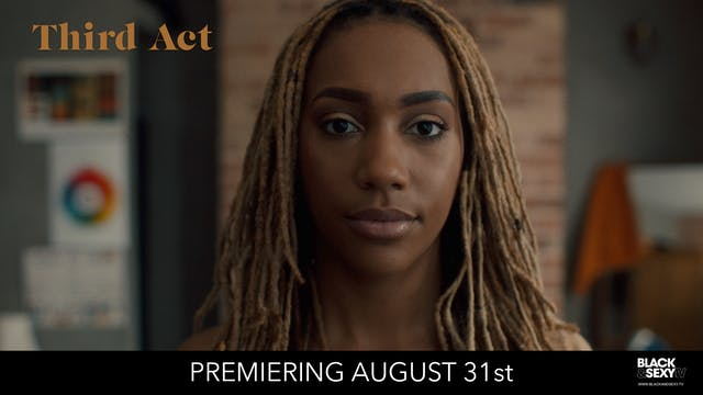 Third Act | Premieres Aug 31st