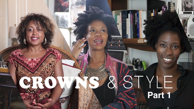 CROWNS & STYLE | Part 1 of 2