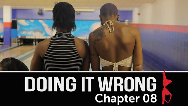 Doing It Wrong | Chapter 8 [Season Fi...