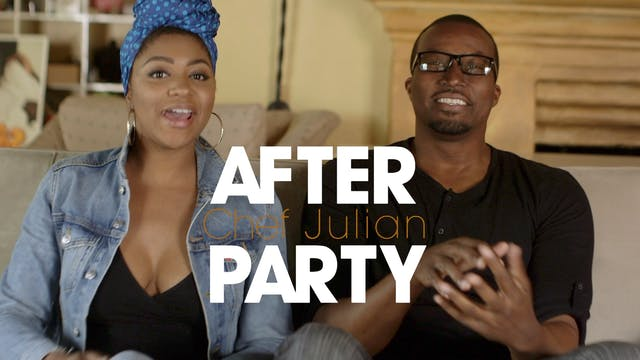 THE AFTER PARTY | CHEF JULIAN 301