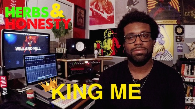 09 | Herbs & Honesty | King Me