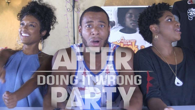 After Party | Doing It Wrong [First 5 Episodes]