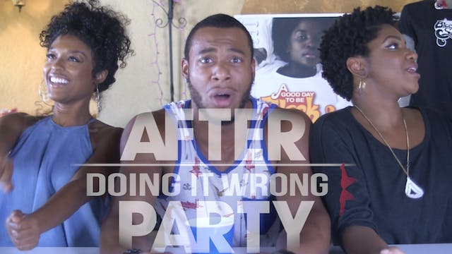 After Party | Doing It Wrong [First 5...