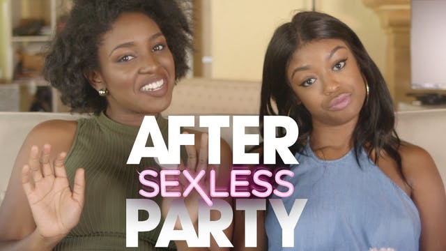THE AFTER PARTY | SEXLESS 307