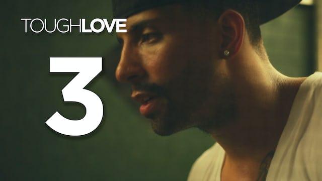 Tough Love | Season 1 | 03