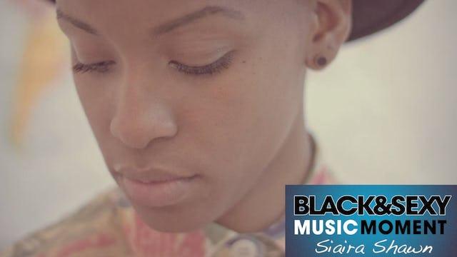 MUSIC MOMENT - Siaira Shawn [New Series]