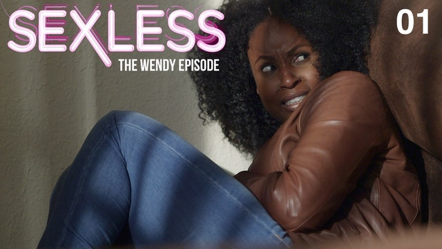 SEXLESS | The Wendy Episode | 301