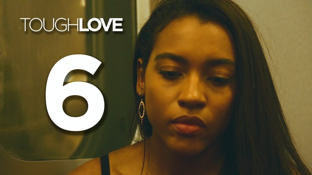 Tough Love | Season 1 | 06