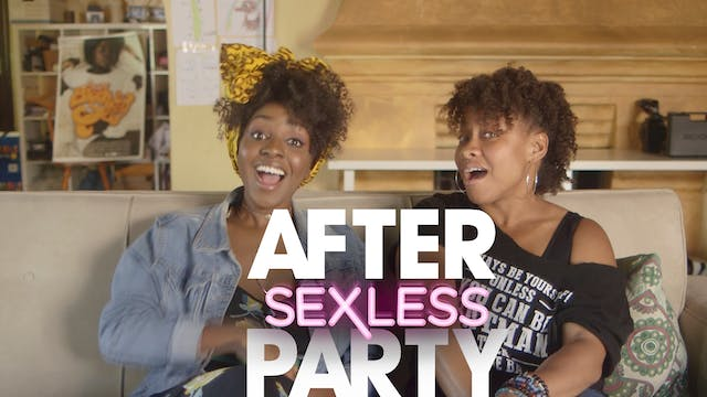 THE AFTER PARTY | SEXLESS 304