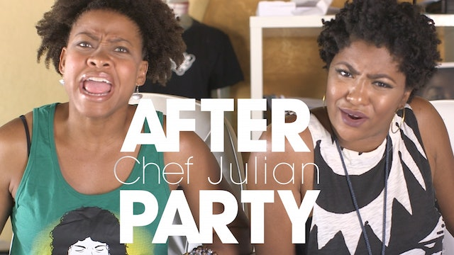 THE AFTER PARTY   CHEF JULIAN 202