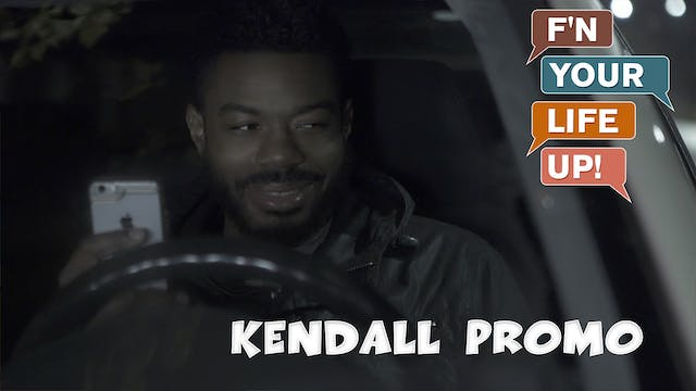 F'N YOUR LIFE UP! | Kendall [Premieres July 14th]