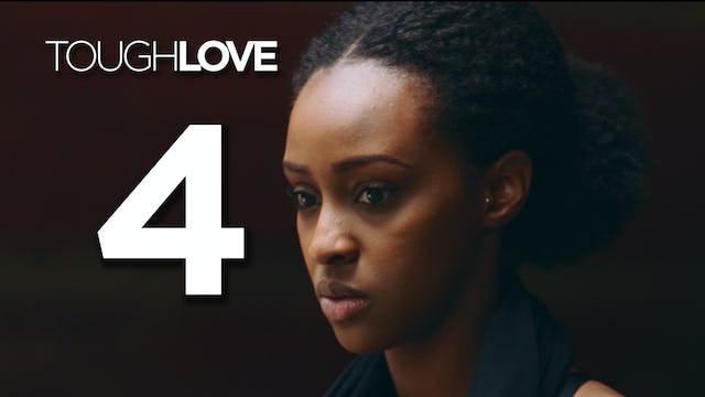 Tough Love | Season 1 | 04