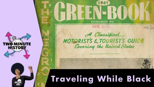 TWO MINUTE HISTORY | TRAVELING WHILE BLACK