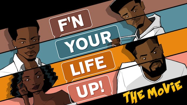 F'n Your Life Up!-The Movie