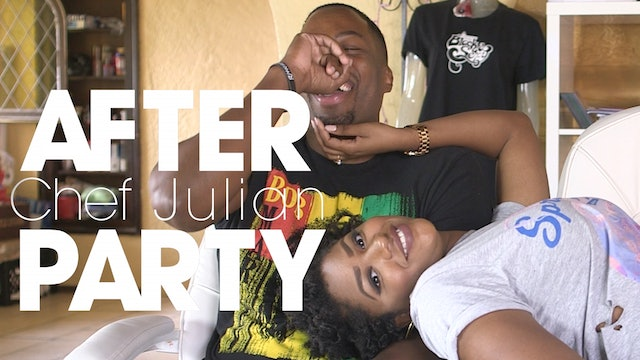 """After Party   CHEF JULIAN [EP 201 """"Premiere""""]"""