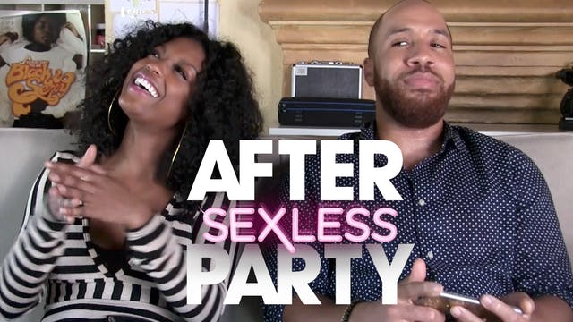 THE AFTER PARTY | SEXLESS 306