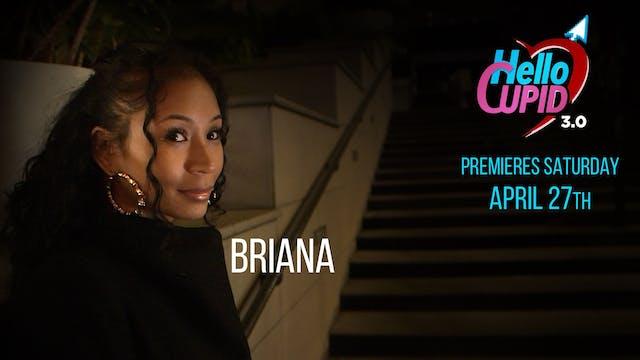 HELLO CUPID 3.0 | BRIANA