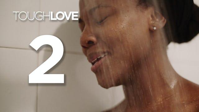 Tough Love | Season 1 | 02