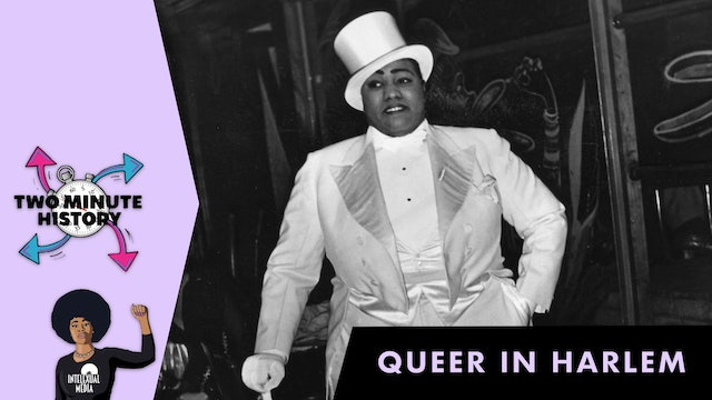 TWO MINUTE HISTORY | QUEER IN HARLEM