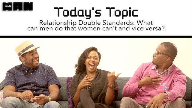 06 | MINUTE MAN | Season 2 | Relationship Double Standards