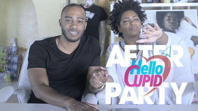 THE AFTER PARTY | HELLO CUPID REBOOT 303