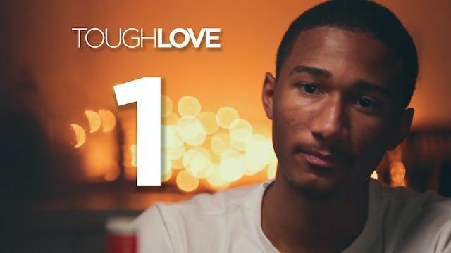 Tough Love | Season 1 | 01