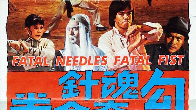 Fatal Needles, Fatal Fists
