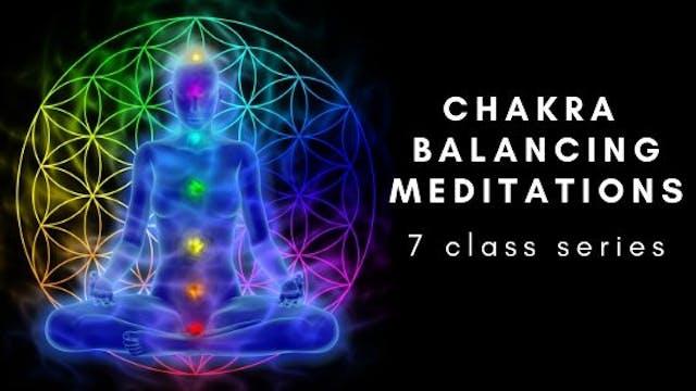chakra balancing meditations (7 class series)