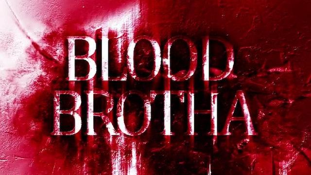 Bloodbrotha