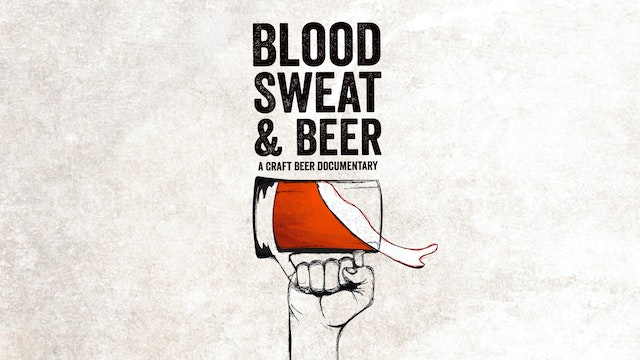 Blood, Sweat, and Beer (2015)