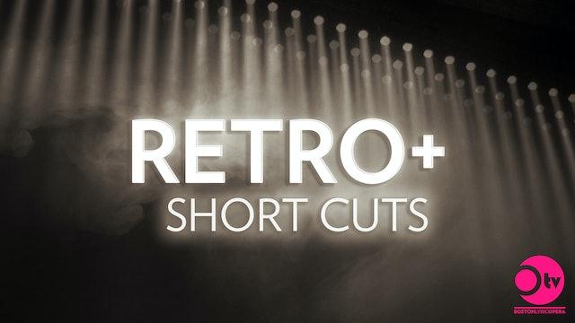 RETRO+ Short Cuts
