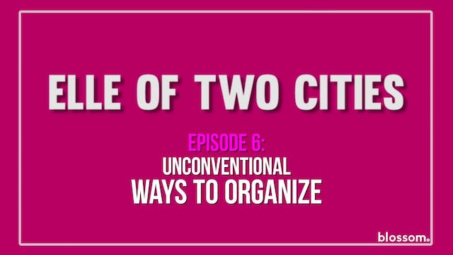 Elle Of Two Cities | Episode 6 | Unconventional Ways To Organize