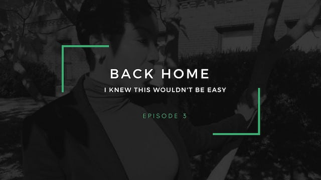 Back Home | Episode 3 | I knew this wouldn't be easy