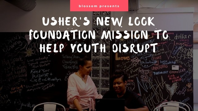 Usher's New Look Foundation's Mission To Help Youth Be Disruptive