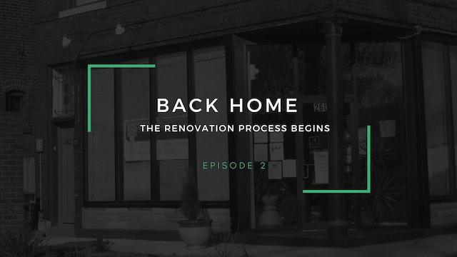 Back Home | Episode 2 | The renovation process begins