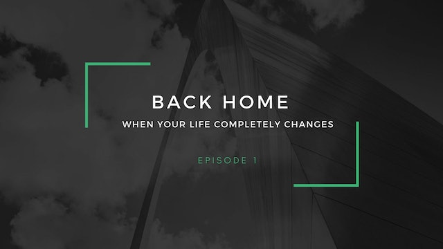 Back Home | Episode 1 | When your life completely changes