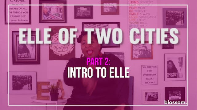 Elle Of Two Cities | Episode 1 Part 2 | Intro To Elle
