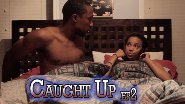 Caught Up Ep2