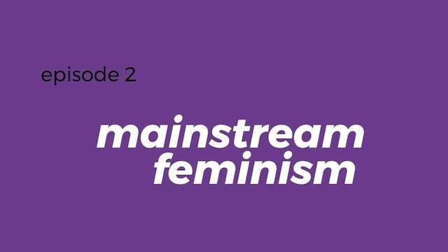 Is Mainstream feminism inclusive of B...