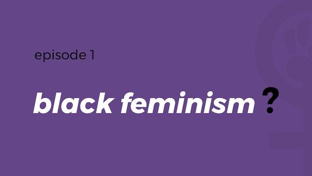 How do we define Black feminism