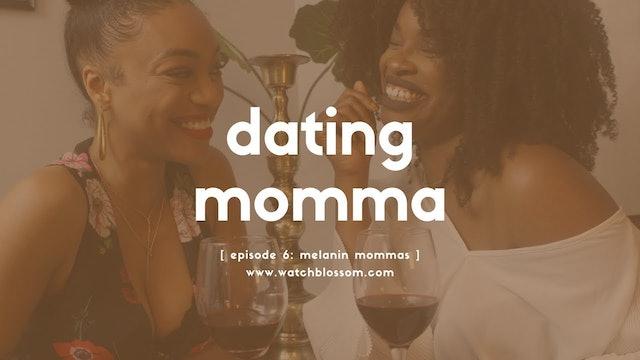 melanin mommas - dating momma - episode 6