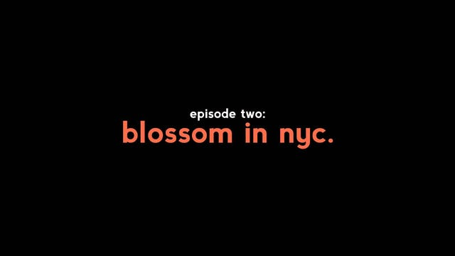 Blossom | Take 2 | Episode 2 | Blossom in NYC