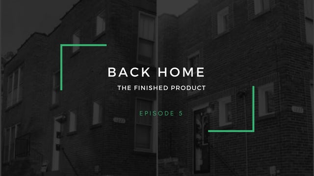 Back Home | Episode 5 | The finished product