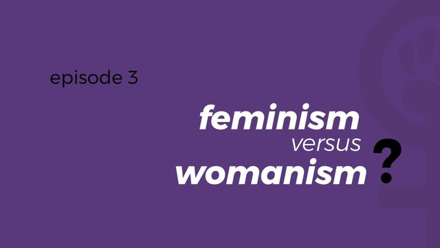 What's the difference between Feminism and Womanism